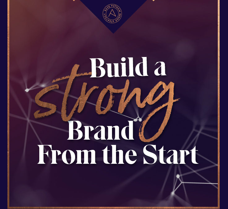 How to Build a Strong Brand from the Start
