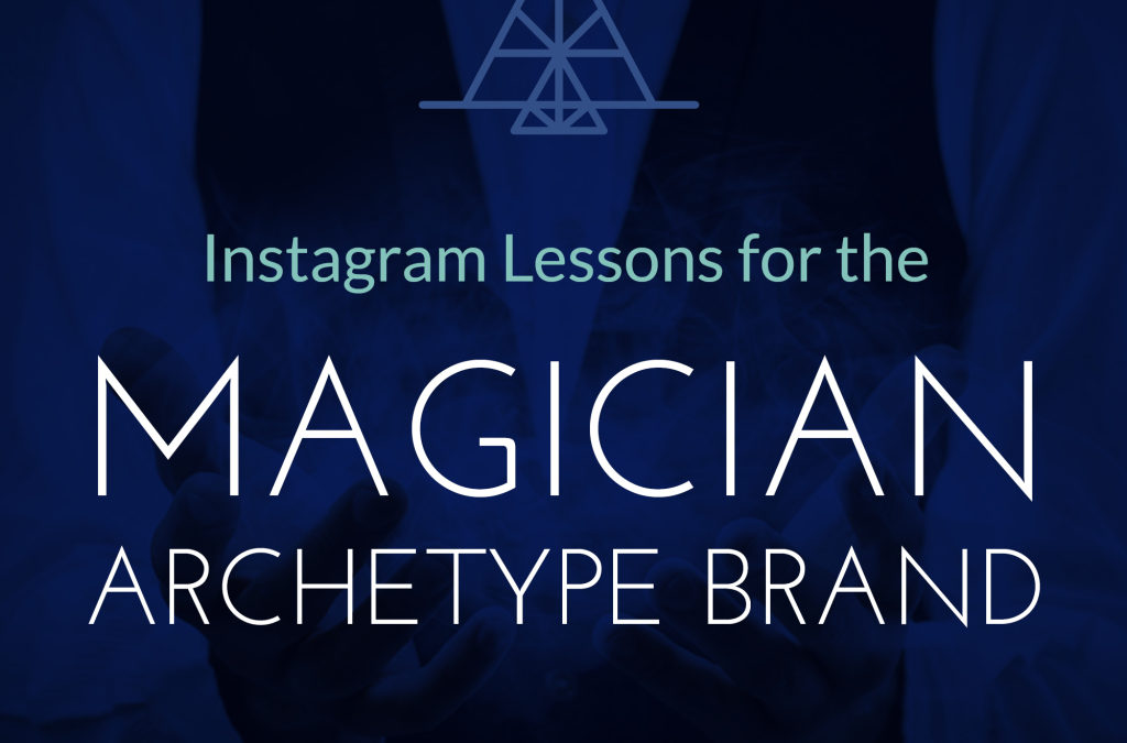 Instagram Lessons for the Magician Archetype Brand