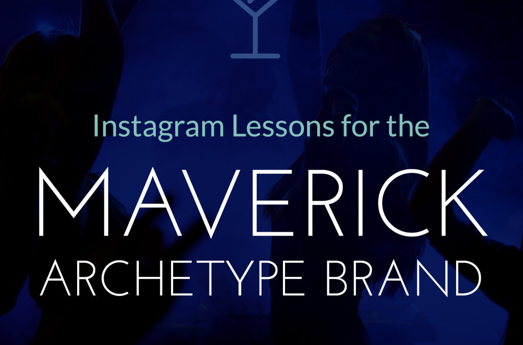 Instagram Lessons for the Maverick Archetype Brand