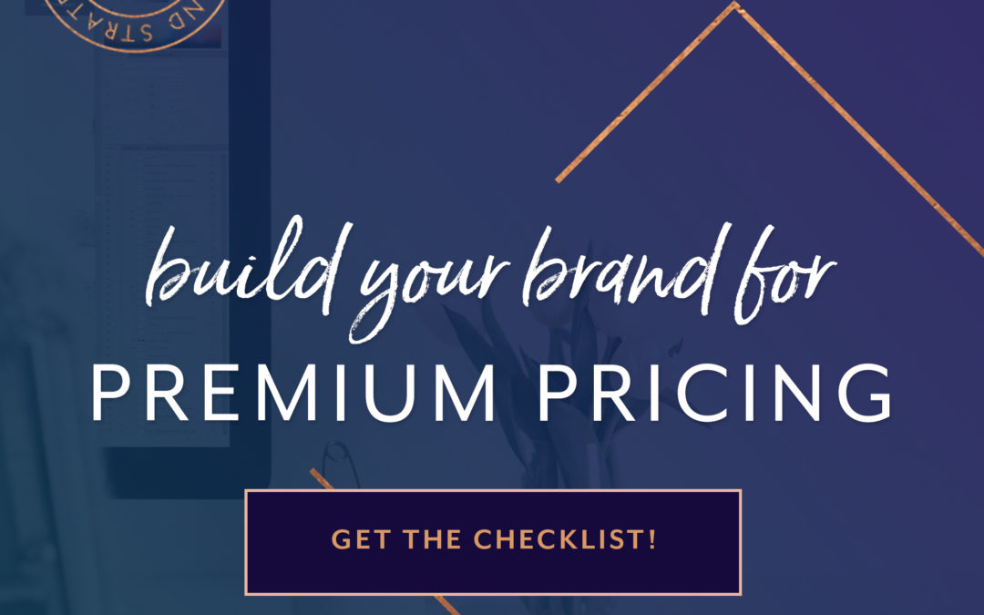 Build Your Brand for Premium Pricing