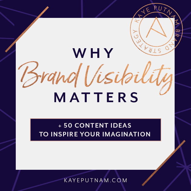 Why Brand Visibility Matters + 50 Content Ideas to Inspire Your Imagination