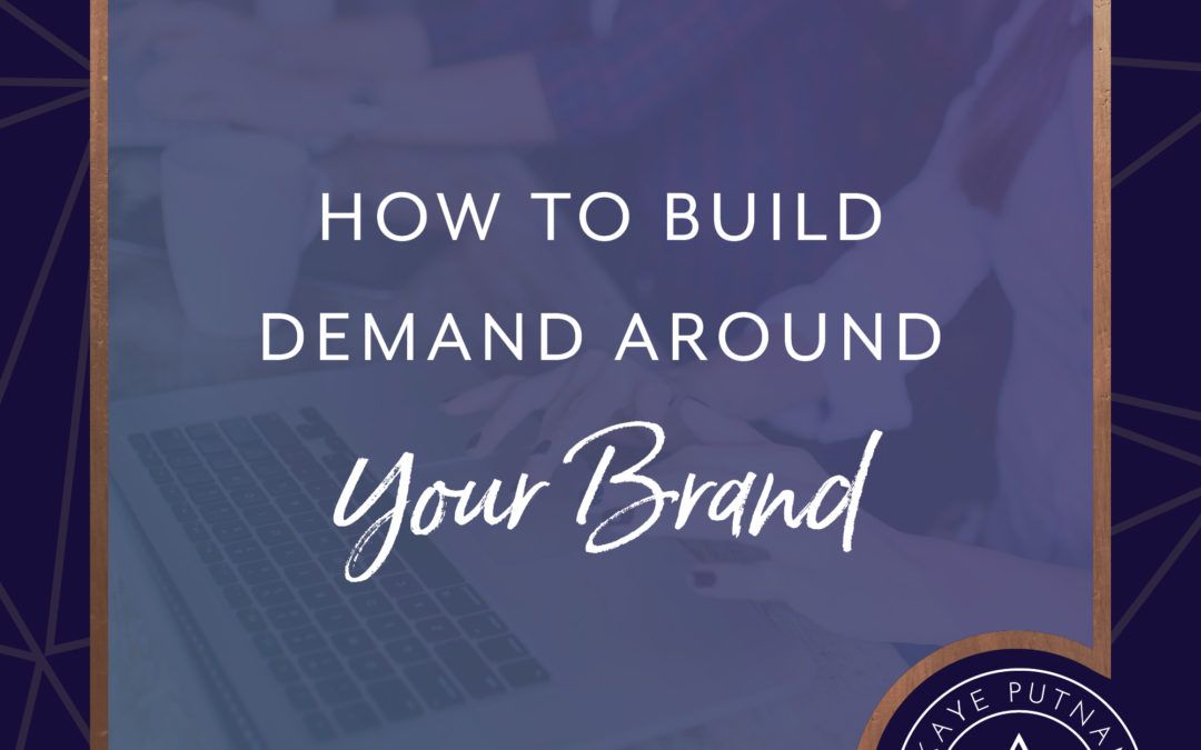 How to Build Demand Around Your Brand
