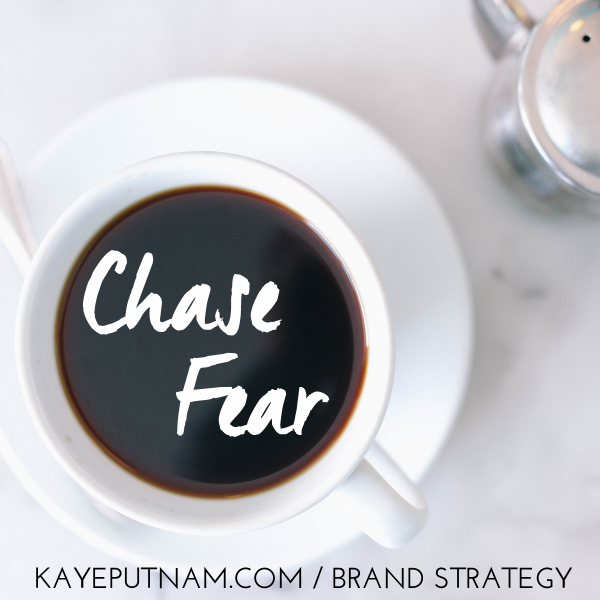 Chase fear. #InDemandBrand