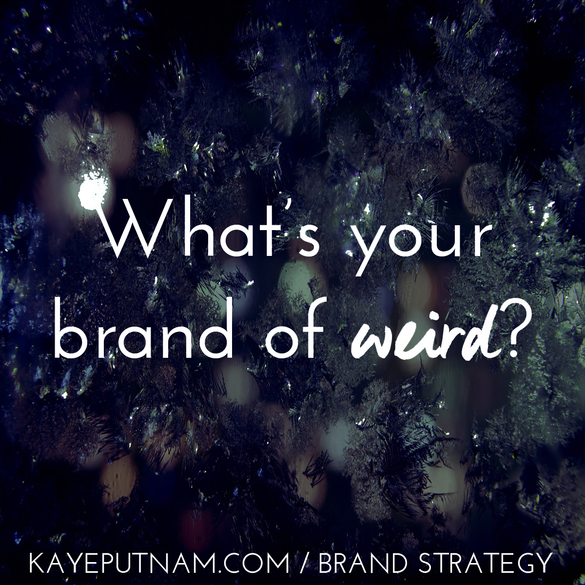 What's your brand of weird? #InDemandBrand