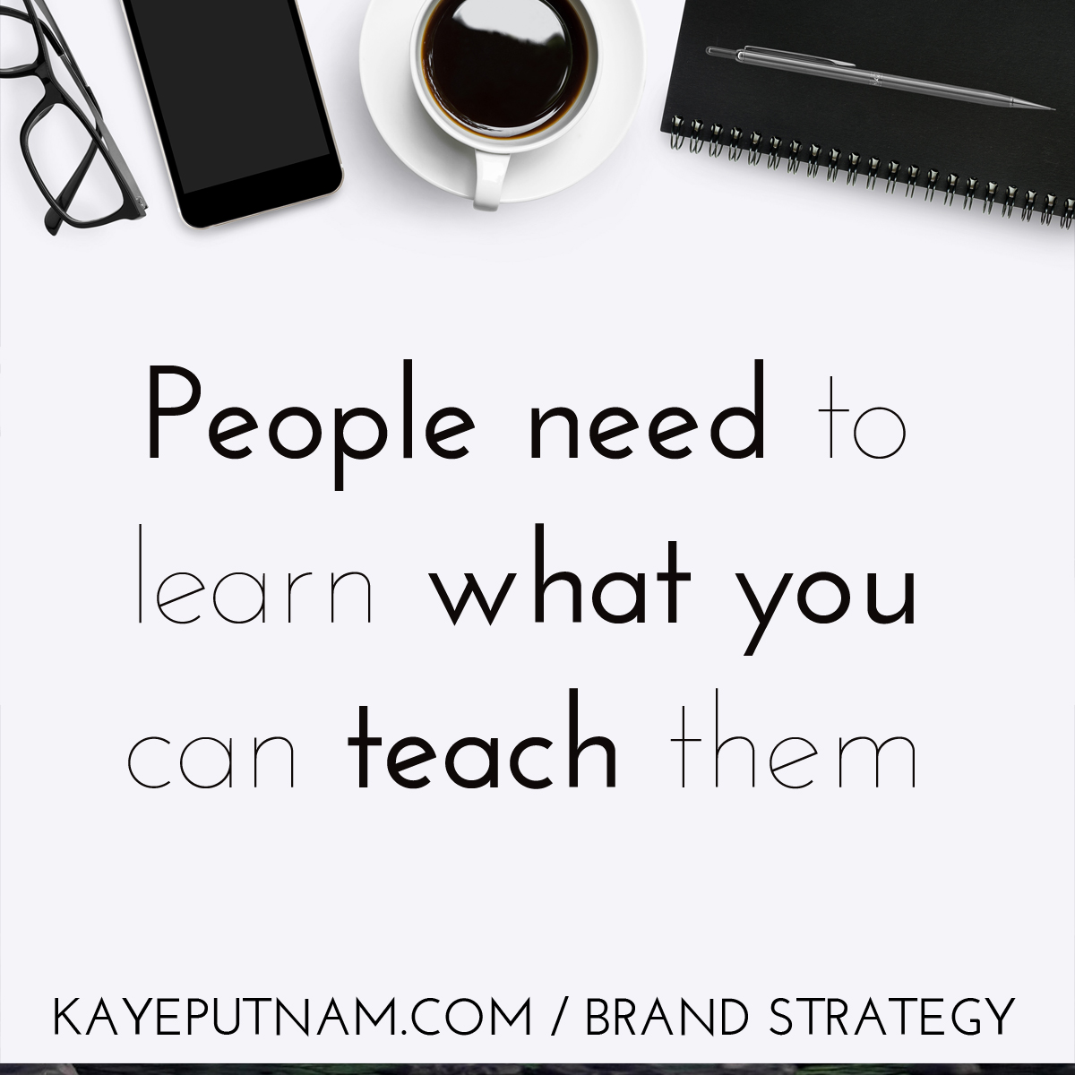 People need to learn what you can teach them. #InDemandBrand