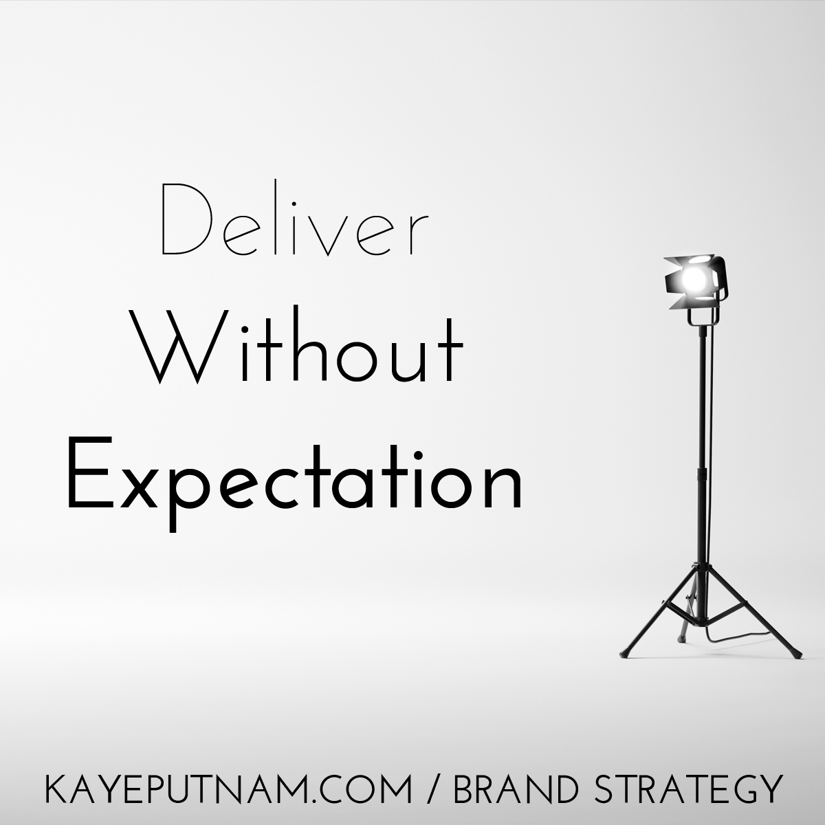 Deliver without expectation. #InDemandBrand