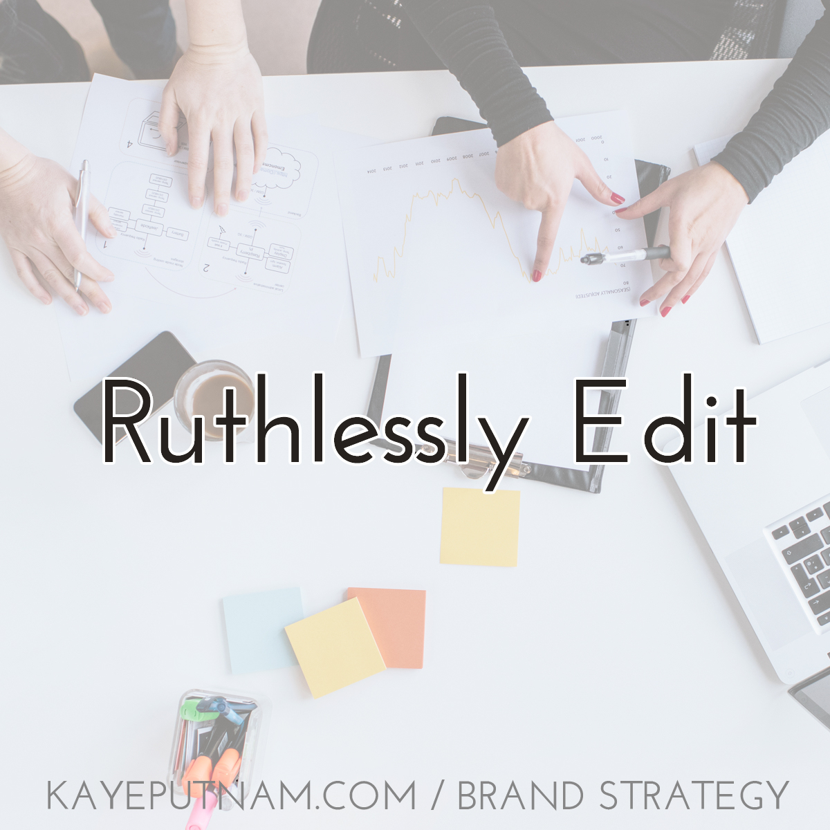 Ruthlessly edit. #InDemandBrand