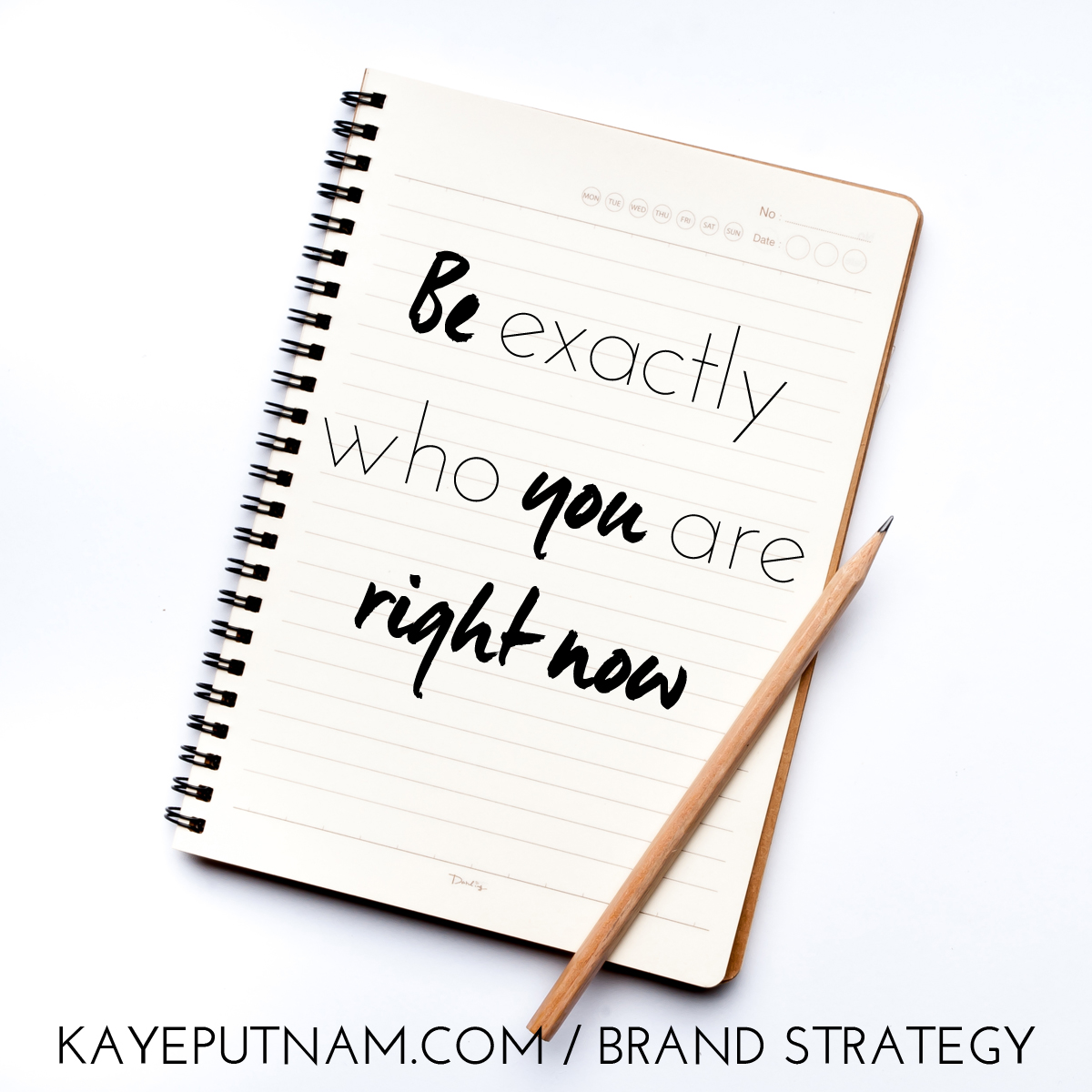 Be exactly who you are right now. #InDemandBrand
