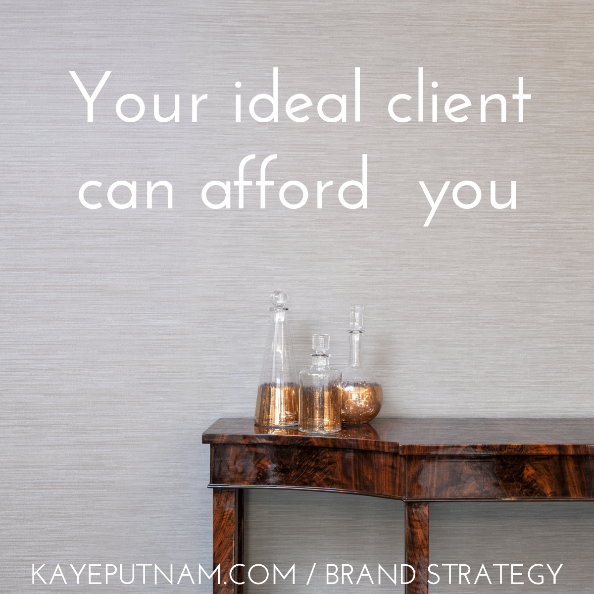 Your ideal client can afford you. #InDemandBrand