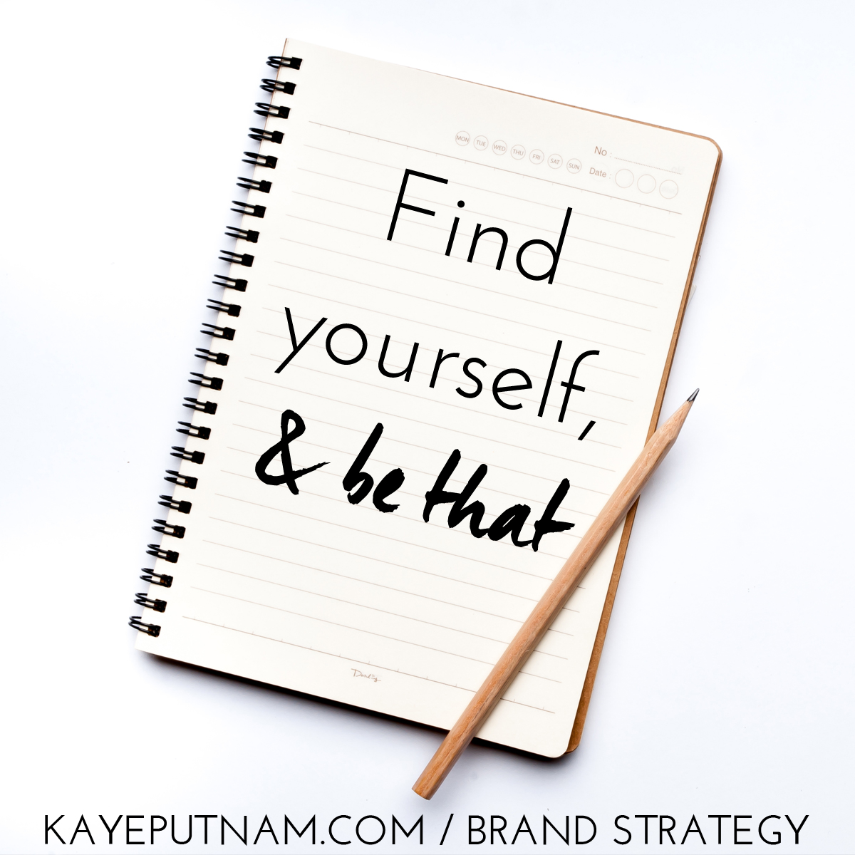 Find yourself, and be that. #InDemandBrand