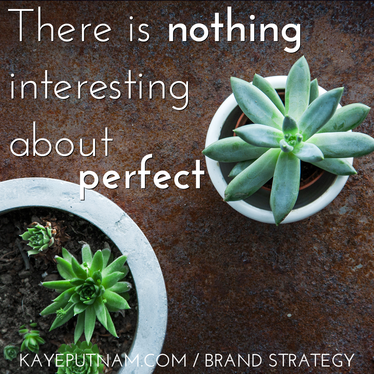 There's nothing interesting about perfect. #InDemandBrand