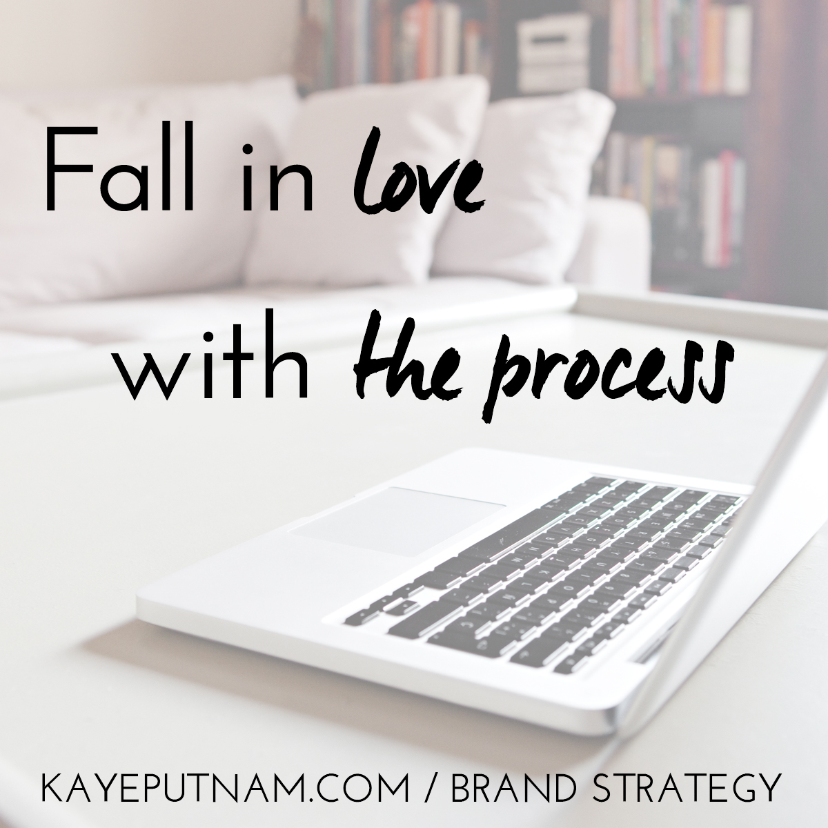 Fall in love with the process. #InDemandBrand