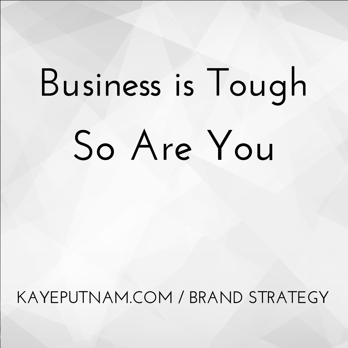Business is tough. So are you. #InDemandBrand