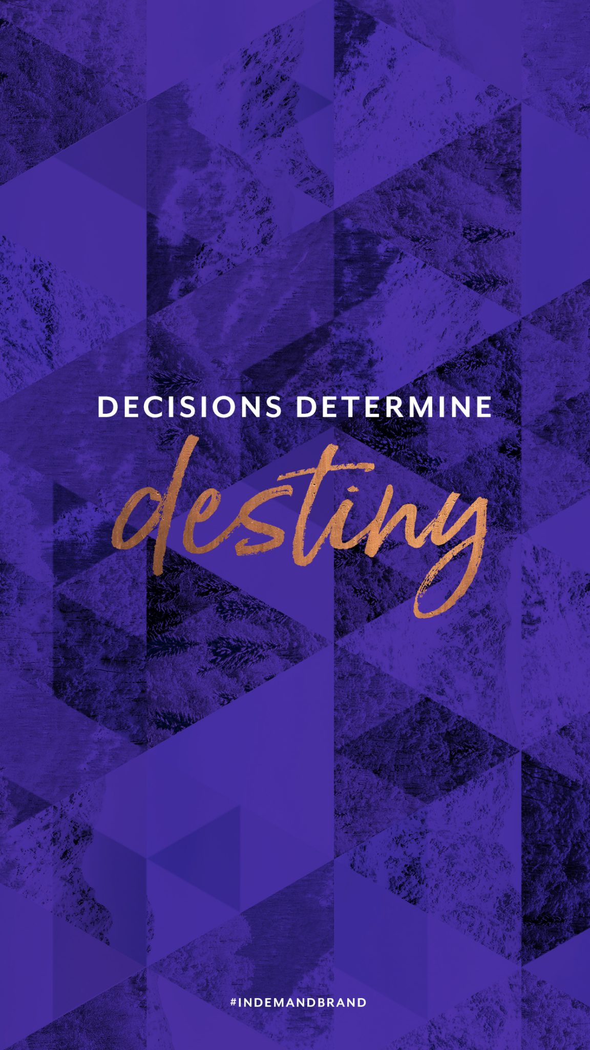 Decisions determine destiny. #InDemandBrand