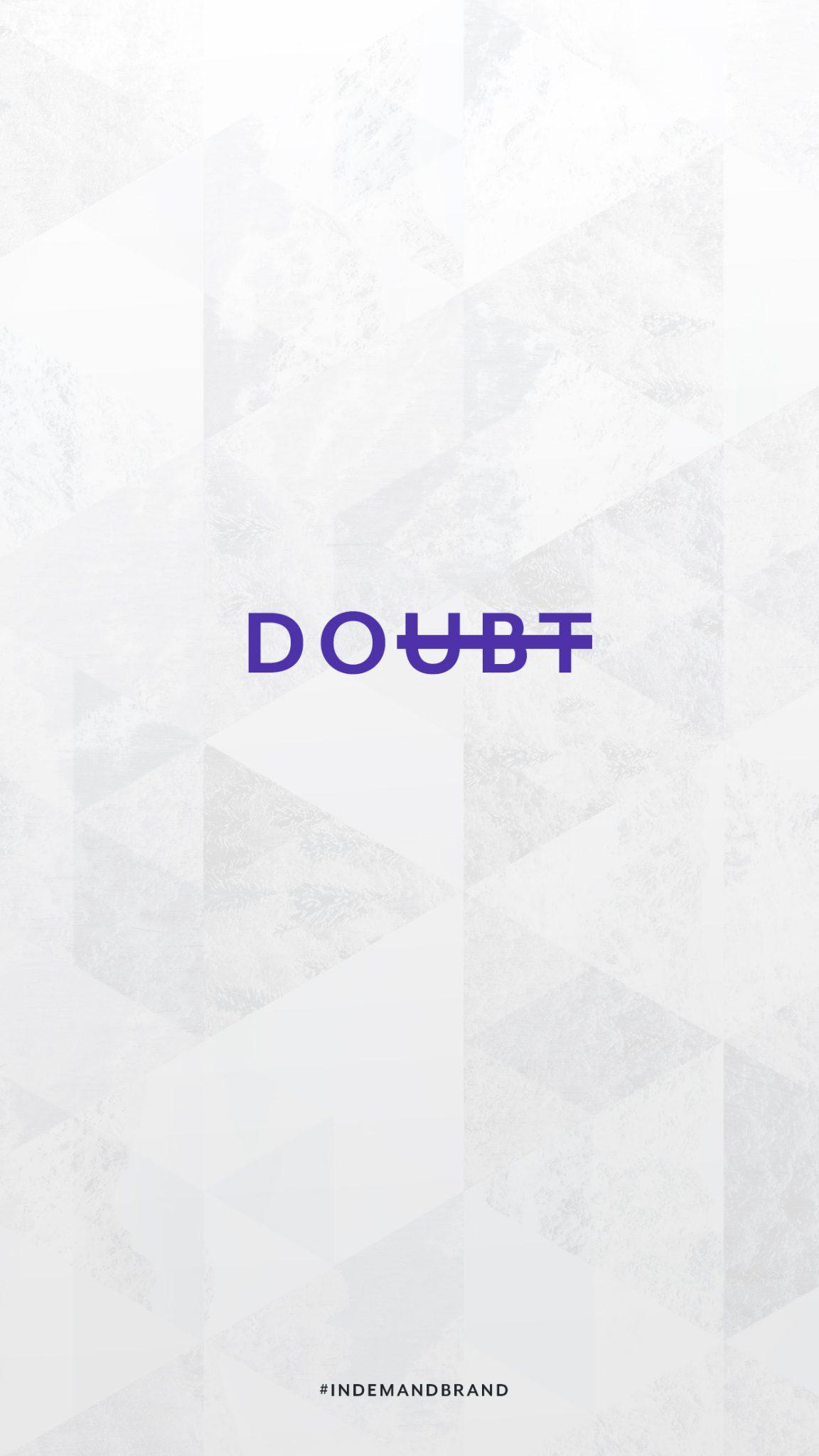 DOubt. #InDemandBrand