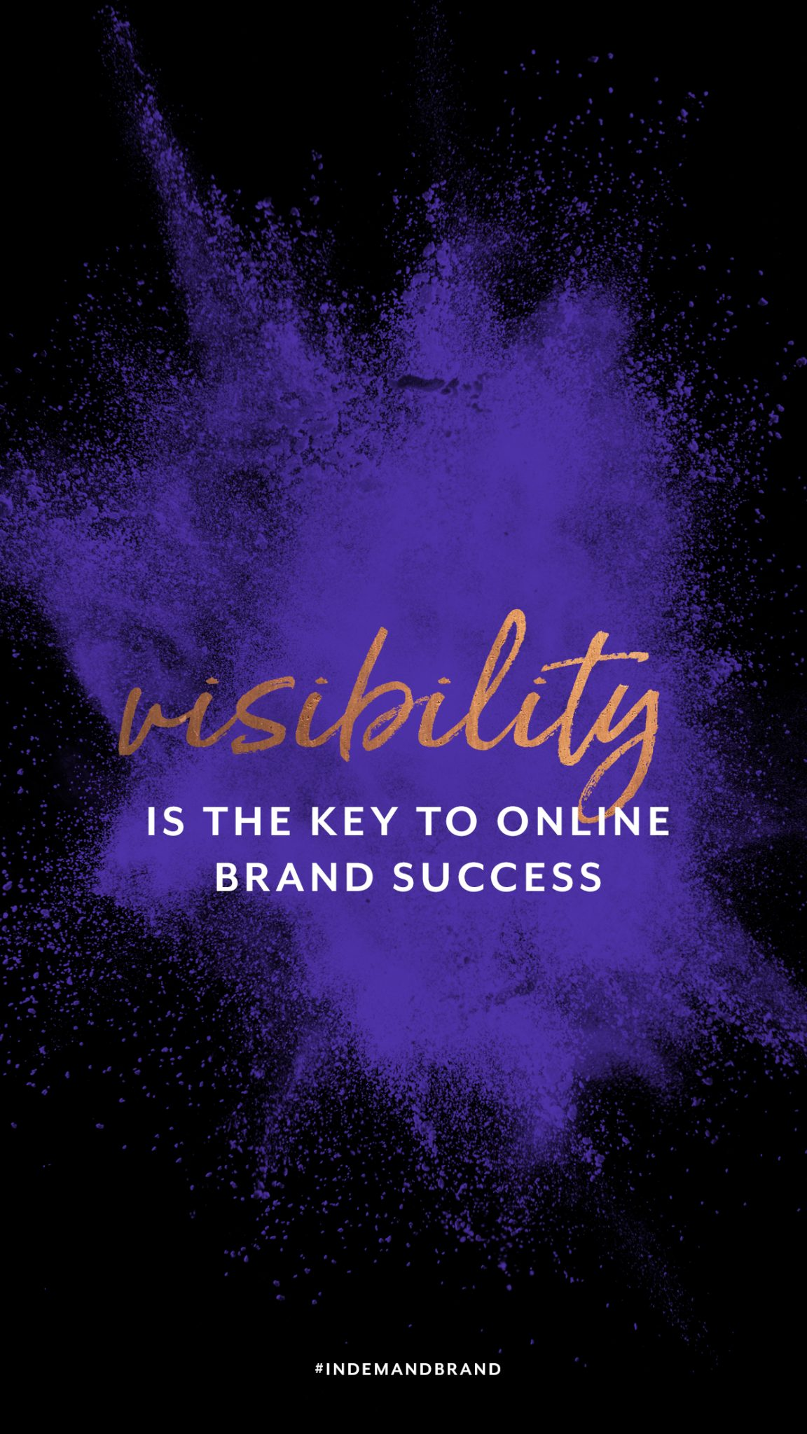 Visibility is the key to online brand success. #InDemandBrand