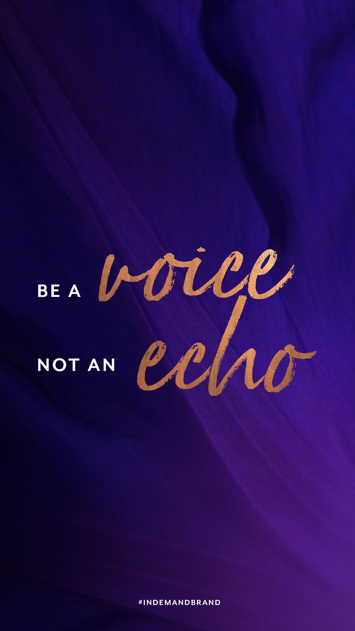 Be a voice, not an echo. #InDemandBrand