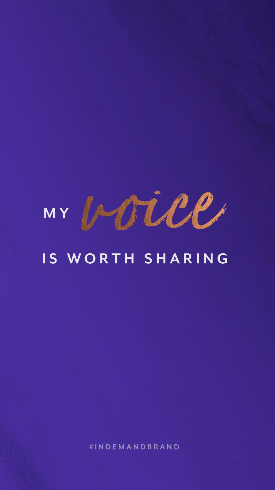 My voice is worth sharing. #InDemandBrand