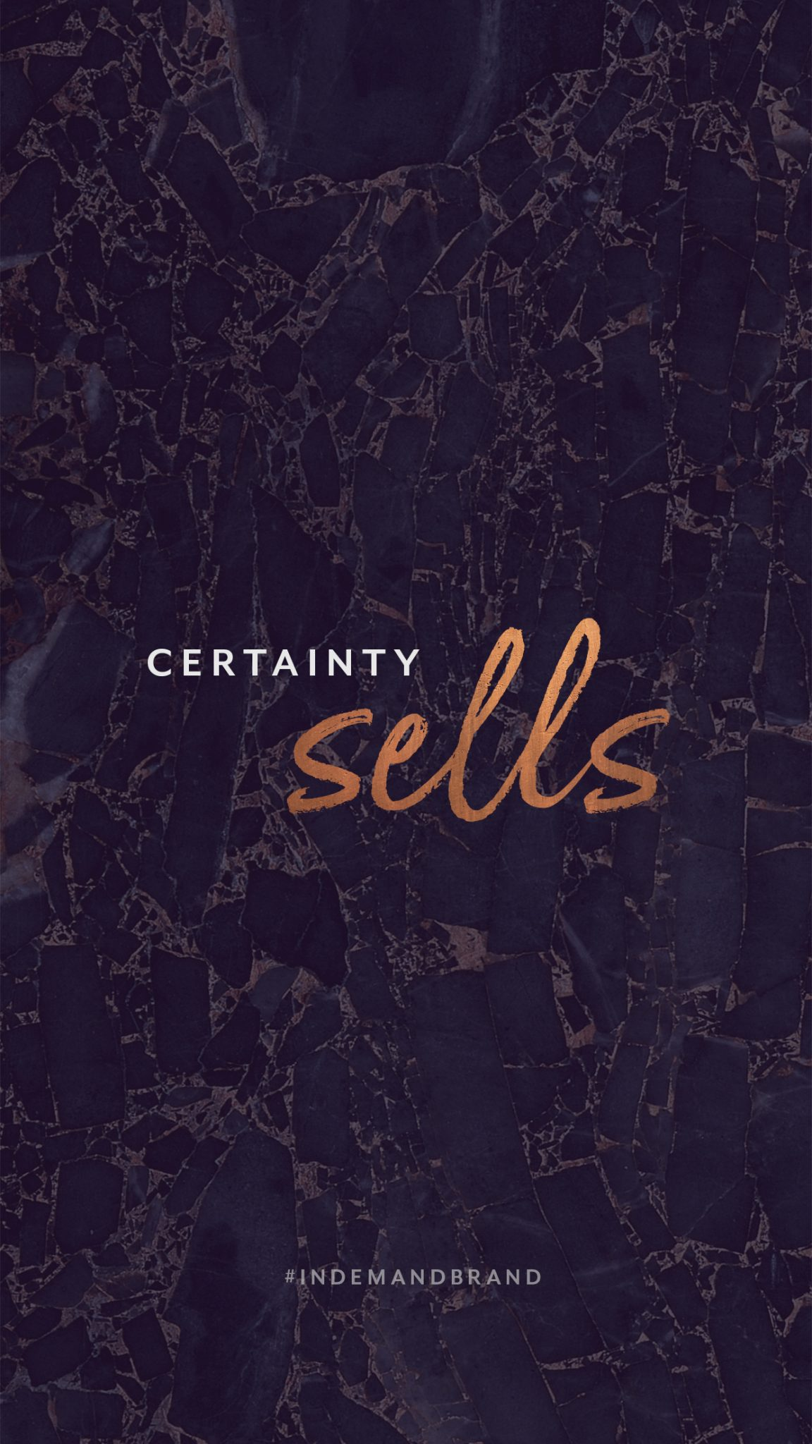 Certainty sells. #InDemandBrand