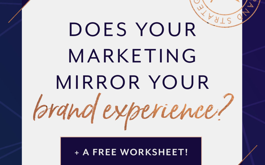 Does Your Marketing Mirror Your Brand Experience?