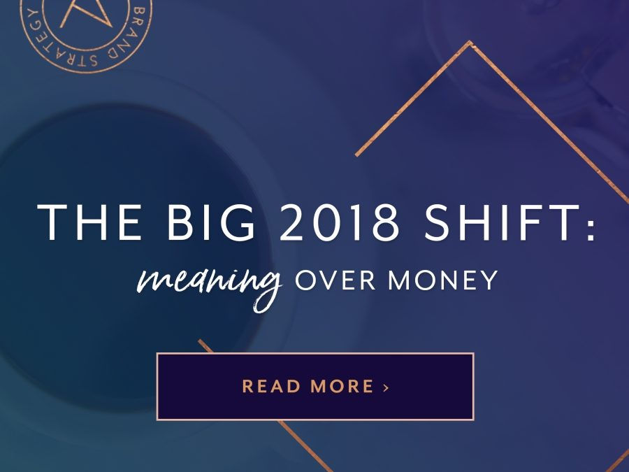 The Big Shift: Meaning Over Money