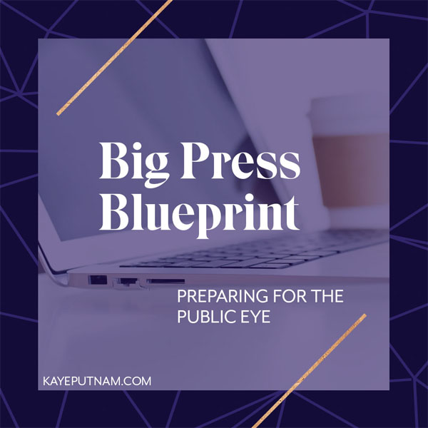 Big Press Blueprint: Preparing for the Public Eye
